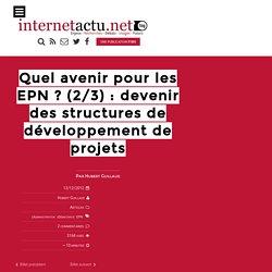 Quel avenir pour les EPN ? (2/3) : devenir des structures de développement de projets