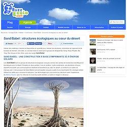 Sand Babel : structures écologiques au cœur du désert
