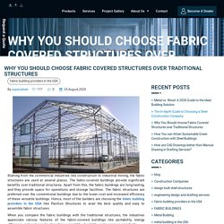 Why You Should choose Fabric Covered Structures over Traditional Structures - Pavilion Structures.