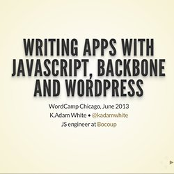Structuring Applications with JavaScript, Backbone and WordPress