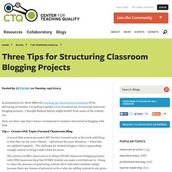 Three Tips for Structuring Classroom Blogging Projects