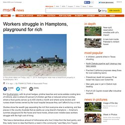 Workers struggle in Hamptons, playground for rich