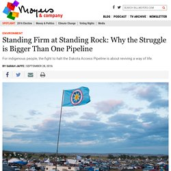 Why the Struggle at Standing Rock is Bigger Than One Pipeline