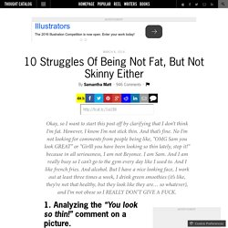 10 Struggles Of Being Not Fat, But Not Skinny Either