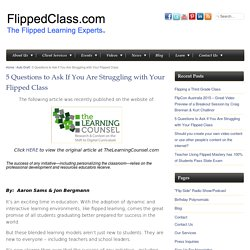 5 Questions to Ask If You Are Struggling with Your Flipped Class