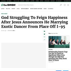 God Struggling To Feign Happiness After Jesus Announces He Marrying Exotic Dancer From Place Off I-95