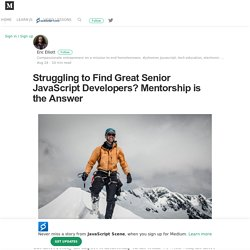 Struggling to Find Great Senior JavaScript Developers? Mentorship is the Answer