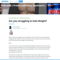 Are you struggling to Gain Weight?