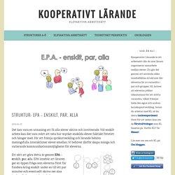 Struktur: EPA – enskilt, par, alla – Kooperativt Lärande