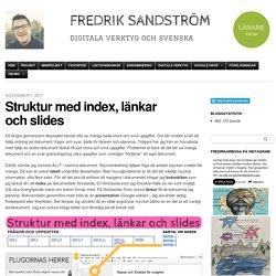 Struktur med index, länkar och slides