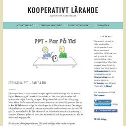 Struktur: PPT – Par På Tid – Kooperativt Lärande