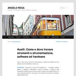 Ausili: Come e dove trovare strumenti e strumentazione, software ed hardware - ANGELO REGAANGELO REGA