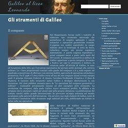 Gli strumenti di Galileo - Galileo al liceo Leonardo