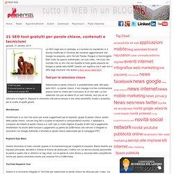 21 strumenti SEO per keyword, content marketing ed elementi tecnici