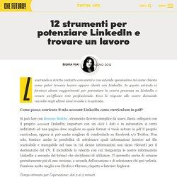 12 strumenti per potenziare LinkedIn e trovare un lavoro - CheFuturo! Che Futuro!