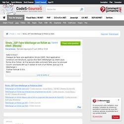 Struts, JSP. Faire télécharger un fichier au client. - Archives / Servlet et JavaServerPage, JAVA / J2EE