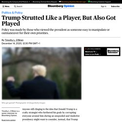 Trump Strutted Like a Player, But Also Got Played