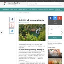Dr. Pollak e l' acqua strutturata