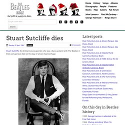April 10th, 1962 : Stuart Sutcliffe dies