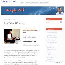 Stuart Wilde Q&A: Money – Christopher James Wild