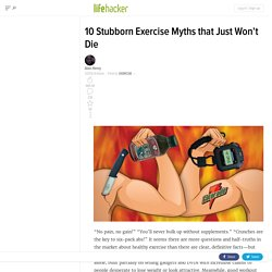 10 Stubborn Exercise Myths that Won't Die, Debunked by Science
