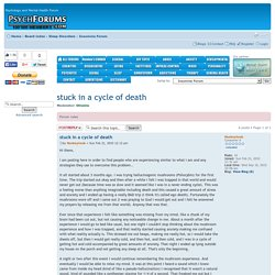 stuck in a cycle of death : Insomnia Forum