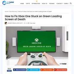 How to Fix Xbox One Stuck on Green Loading Screen of Death