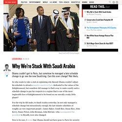 Why We're Stuck With Saudi Arabia