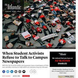 When Student Activists Refuse to Talk to Campus Newspapers