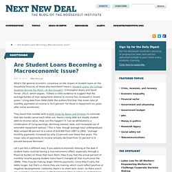 Are Student Loans Becoming a Macroeconomic Issue?