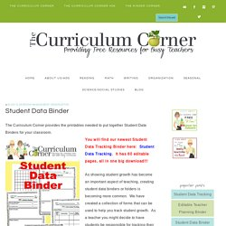 Student Data Binder - The Curriculum Corner 123