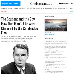 The Student and the Spy: How One Man's Life Was Changed by the Cambridge Five