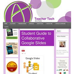 Student Guide to Collaborative Google Slides