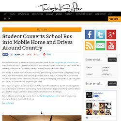 Student Converts School Bus Into Mobile Home & Drives Around Country