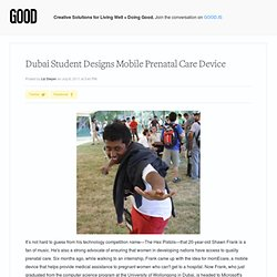 Dubai Student Designs Mobile Prenatal Care Device - Education - GOOD