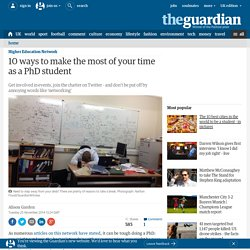10 ways to make the most of your time as a PhD student