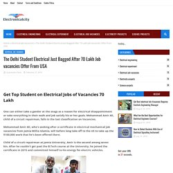 The Delhi Student Electrical Just Bagged After 70 Lakh Job vacancies Offer From USA