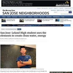 San Jose: Leland High student uses the elements to create clean water, energy - Mercury News