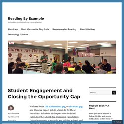 Student Engagement and Closing the Opportunity Gap – Reading By Example