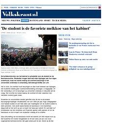 'De student is de favoriete melkkoe van het kabinet' - Onderwijs
