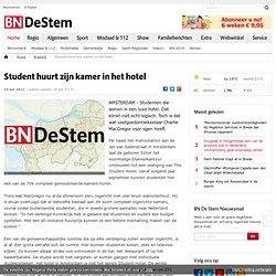 Student huurt zijn kamer in het hotel - Brabant - Algemeen