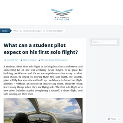 What can a student pilot expect on his first solo flight?