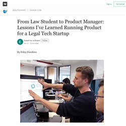 From Law Student to Product Manager: Lessons I've Learned Running Product for a Legal Tech Startup