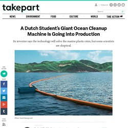 A Dutch Student's Giant Ocean Cleanup Machine Is Going Into Production