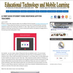 Educational Technology and Mobile Learning: A Very Good Student Video Response App for Teachers