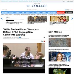 'White Student Union' Members Defend CPAC Segregation Comments