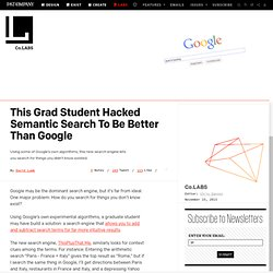 This Grad Student Hacked Semantic Search To Be Better Than Google ⚙ Co.Labs ⚙ Code + Community