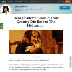 Dear Student: Should Your Granny Die Before The Midterm ...