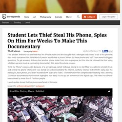 Student Lets Thief Steal His Phone, Spies On Him For Weeks To Make This Documentary