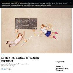 Lo studente anatra e lo studente capovolto - Annamaria Testa